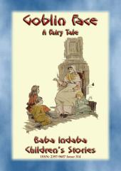 GOBLIN FACE - An Old English Bedtime Story: Baba Indaba?s Children's Stories - Issue 314