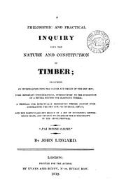 A philosophic and practical inquiry into the nature and constitution of timber