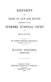Reports of Cases Argued and Determined in the Supreme Judicial Court of the State of Maine: Volume 71