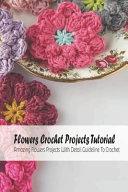 Flowers Crochet Projects Tutorial