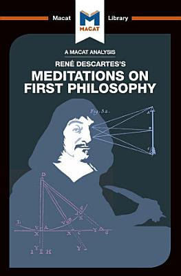 An Analysis of Rene Descartes s Meditations on First Philosophy