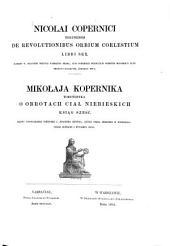 Mikołaja Kopernika Toruńczyka O obrotach ciał niebieskich ksiąg sześć