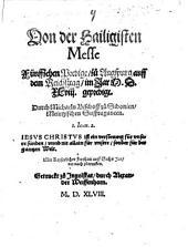 Von der Hailigisten Messe Fünffzehen Predige zu Augspurg auff dem Reichsztag im Jar M.D. XLVIII. gepredigt