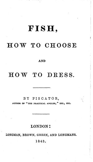 Fish  how to choose and how to dress  By Piscator  William Hughes