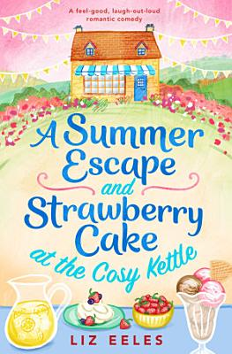 A Summer Escape and Strawberry Cake at the Cosy Kettle