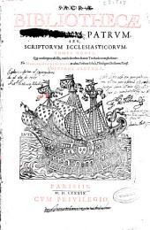 Sacrae bibliothecae sanctorum patrum seu scriptorum ecclesiasticorum tomus sextus: qui conscriptos ab illis varios de rebus diuinis tractatus complectitur
