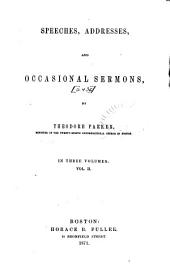 Speeches, Addresses, and Occasional Sermons: Volume 2