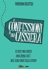 Le Confessioni di una Cassiera