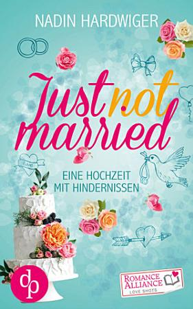 Just not married  Chick Lit  Liebe  PDF