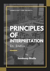 Principles of Interpretation in India: (with Legal Maxims)