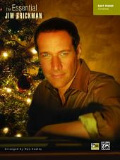 The Essential Jim Brickman - Christmas: Easy Piano Sheet Music Songbook
