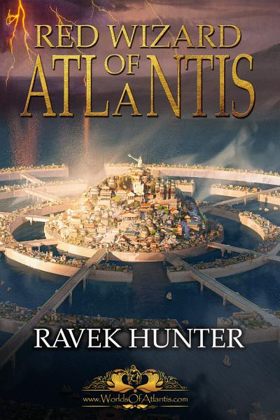 Red Wizard Of Atlantis  An action and adventure  epic fantasy fiction based on the Lost City of Atlantis