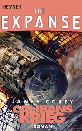 Calibans Krieg: The Expanse, Band 2 - Roman