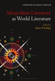 Afropolitan Literature as World Literature