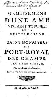 Les gemissemens d'un ame vivement touchée de la désttruction du saint monastere de Port-Royal des Champs