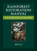 Rainforest Restoration Manual for South-Eastern Australia