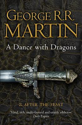 A Dance With Dragons  Part 2 After The Feast  A Song of Ice and Fire  Book 5  PDF