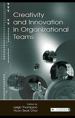Creativity and Innovation in Organizational Teams PDF