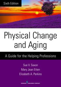 Physical Change and Aging  Sixth Edition Book