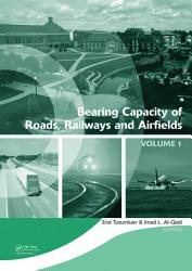 Bearing Capacity Of Roads Railways And Airfields Two Volume Set Book PDF