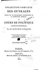Collection complète des ouvrages: publiés sur le gouvernement représentatif et la constitution actuelle ou Cours de politique constitutionelle, Volume4,Partie7