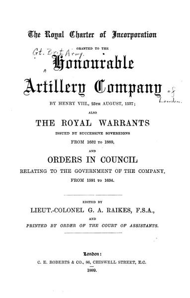 The Royal Charter of Incorporation Granted to the Honourable Artillery Company of Henry VIII   25th August  1537 PDF