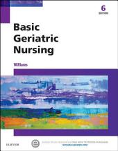 Basic Geriatric Nursing - E-Book: Edition 6