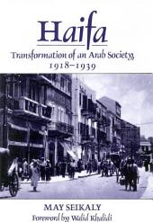 Haifa: Transformation of an Arab Society, 1918-39