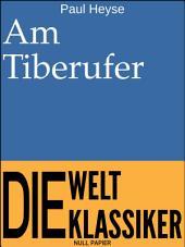 Am Tiberufer: Novelle