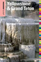 Insiders' Guide® to Yellowstone & Grand Teton: Edition 8