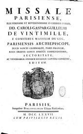 Missale parisiense ... D. D. Caroli-Gaspar-Guillelmi de Vintimille,... parisiensis archiepiscopi ... & auctoritate ac venerabilis ejusdem ecclesiae capituli consensu editum