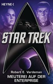 Star Trek: Meuterei auf der Enterprise: Roman