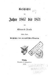 Geschichte der gegenwart: Geschichte der jahre 1867 bis 1871