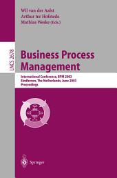 Business Process Management: International Conference, BPM 2003, Eindhoven, The Netherlands, June 26-27, 2003, Proceedings