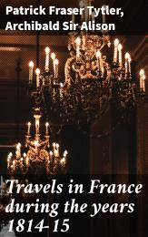 Travels in France during the years 1814-15