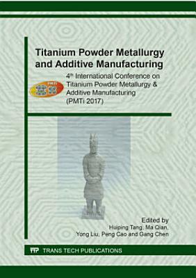 Titanium Powder Metallurgy and Additive Manufacturing
