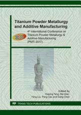 Titanium Powder Metallurgy and Additive Manufacturing PDF