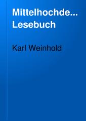 Mittelhochdeutsches Lesebuch, mit einem metrischen Anhang und einem Glossar