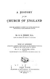A History of the Church of England: From the Accession of Henry VIII, to the Silencing of Convocation in the Eighteenth Century