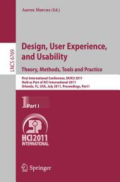 Design, User Experience, and Usability. Theory, Methods, Tools and Practice: First International Conference, DUXU 2011, Held as Part of HCI International 2011, Orlando, FL, USA, July 9-14, 2011, Proceedings, Part 1