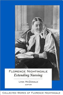 Florence Nightingale: Extending Nursing: Collected Works of Florence Nightingale, Volume 13