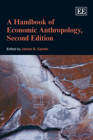 A Handbook of Economic Anthropology, Second Edition