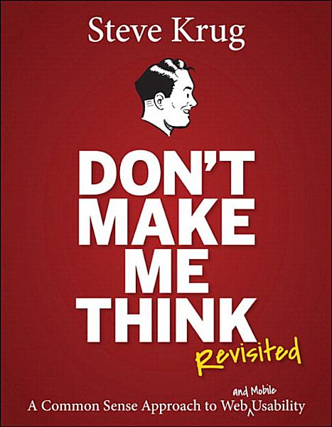 Don T Make Me Think Revisited