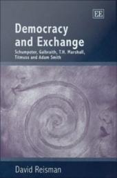 Democracy and Exchange: Schumpeter, Galbraith, T.H. Marshall, Titmuss and Adam Smith