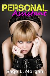 Personal Assistant (BDSM spanking submission billionaire erotica)