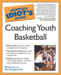 The Complete Idiot S Guide To Coaching Youth Basketball Book PDF