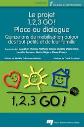Le projet 1,2,3 GO! - Place au dialogue: Quinze ans de mobilisation autour des tout-petits et de leur famille