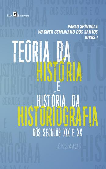 Teoria da Hist  ria e Hist  ria da Historiografia Brasileira dos s  culos XIX e XX PDF