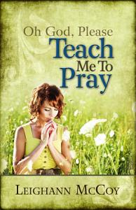 Oh God  Please  Teach Me to Pray PDF