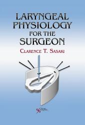 Laryngeal Physiology for Surgeons